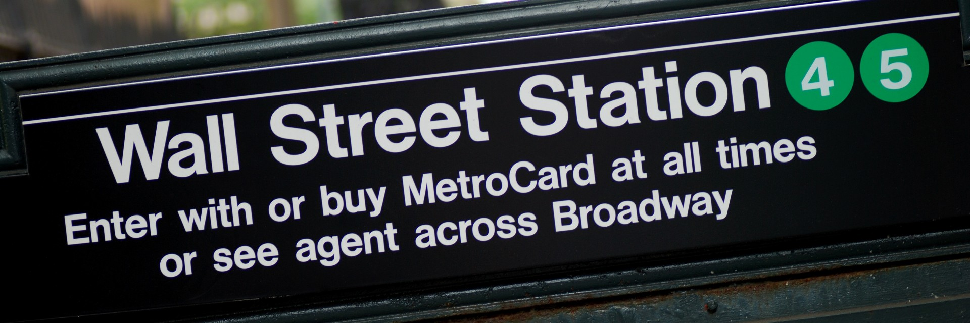 Wall Street subway station is where investment bankers in New York City typically get off at to get to the major financial firms downtown