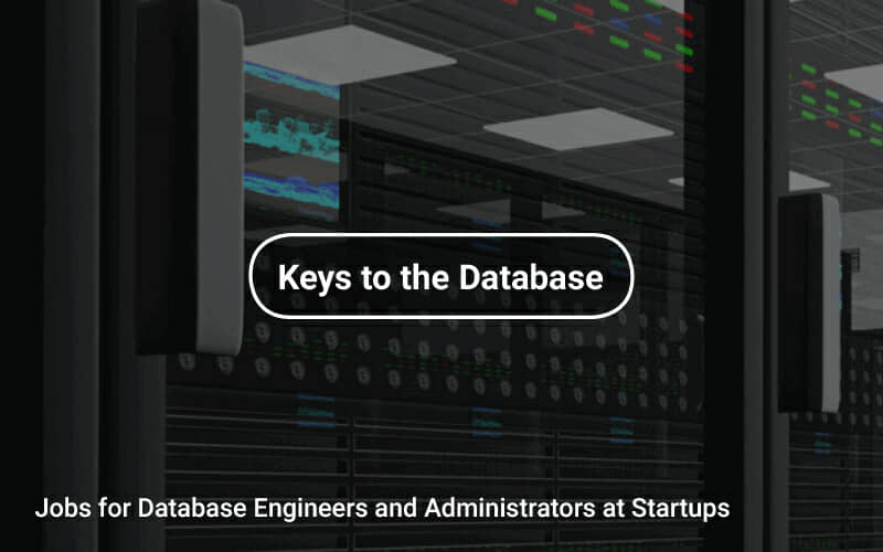 jobs for database engineers and administrators at startups tapwage job search - Database Engineers